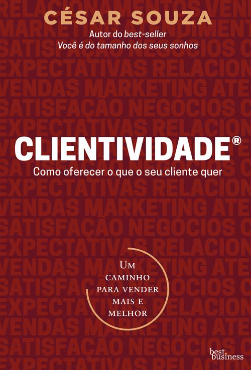 Consultor de negócios César Souza lança livro sobre clientividade