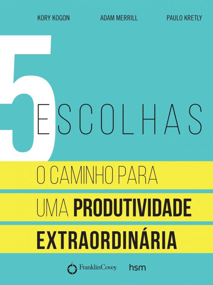 Livro mapeia cinco escolhas para aumentar a produtividade das pessoas
